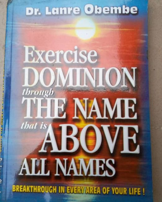 Exercise Dominion Through The Name That Is Above All Names